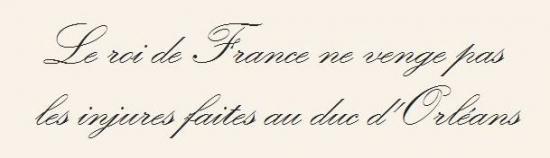 Le Roi de France ne venge pas les injures faites au Duc d'Orléans - Louis XII